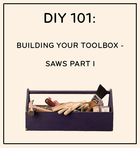 Design*Sponge DIY 101 Building Your Tool Box