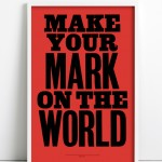 Make Your Mark by Anthony Burrill