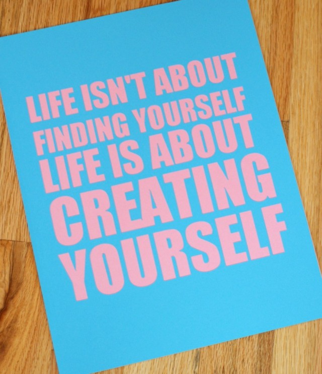 Life Is About Creating Yourself by Alicia DiRago