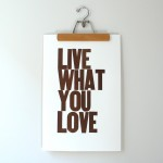 Live What You Love by Hijiri Shepherd