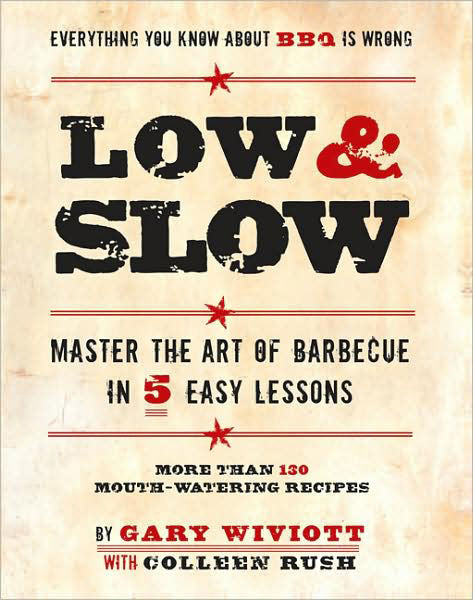 Low and Slow: Master the Art of Barbecue in 5 Easy Lessons