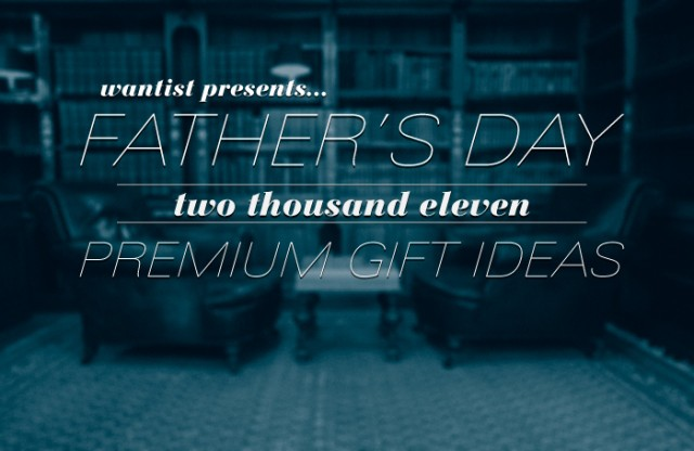 Wantist presents...Father's Day 2011