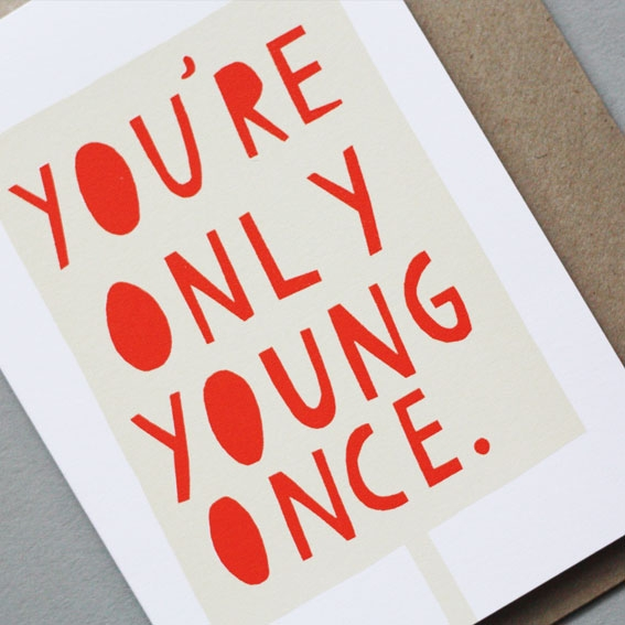 You're Only Young Once by Our Shop