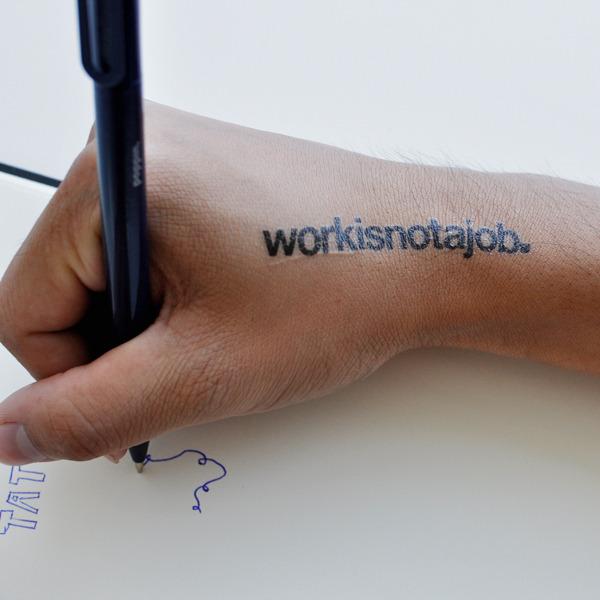 workisnotajob. Tattoo by Catharina Bruns