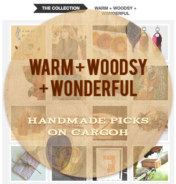 Warm + Wonderful + Woodsy: Brittany's Curated Collection on Cargoh