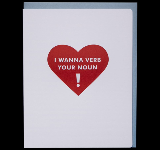 I Wanna Verb Your Noun Card by Dude and Chick