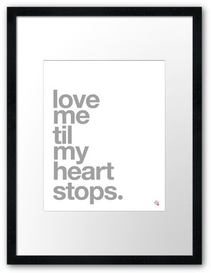 Love Me Til My Heart Stops by TheLoveShop