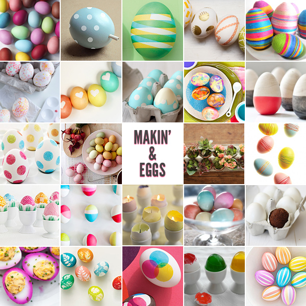 Makin' and Eggs: 24 Easter DIYs to Dye For