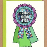Raddest Mom Ever Award Card by Betty Turbo
