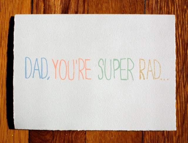 Dad, You're Super Rad by Gold Teeth Brooklyn