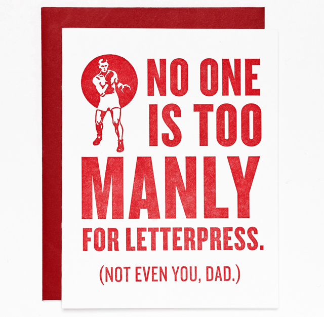 No one is too manly for letterpress. Card by Sycamore Street Press
