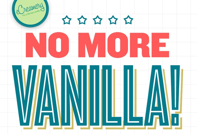 No More Vanilla Gifts Campaign by eCreamery